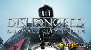 Dishonored: Dunwall City Trials [Update 2 + DLC] (2012) PC